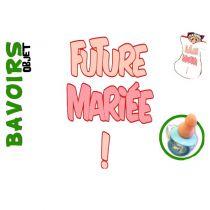 BAVOIR FUTURE MARIÉE