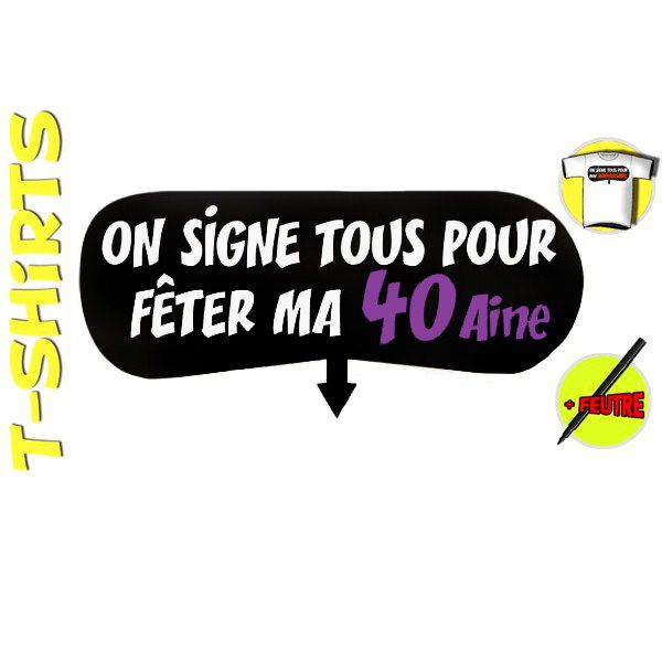 T-SHIRT+ STYLO ON SIGNE 40AINE